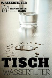 Tisch-Wasserfilter